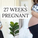 27 weeks Pregnant | Symptoms and Development Week by Week